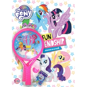 MY LITTLE PONY FUN FRIENDSHIP + ไม้แบด